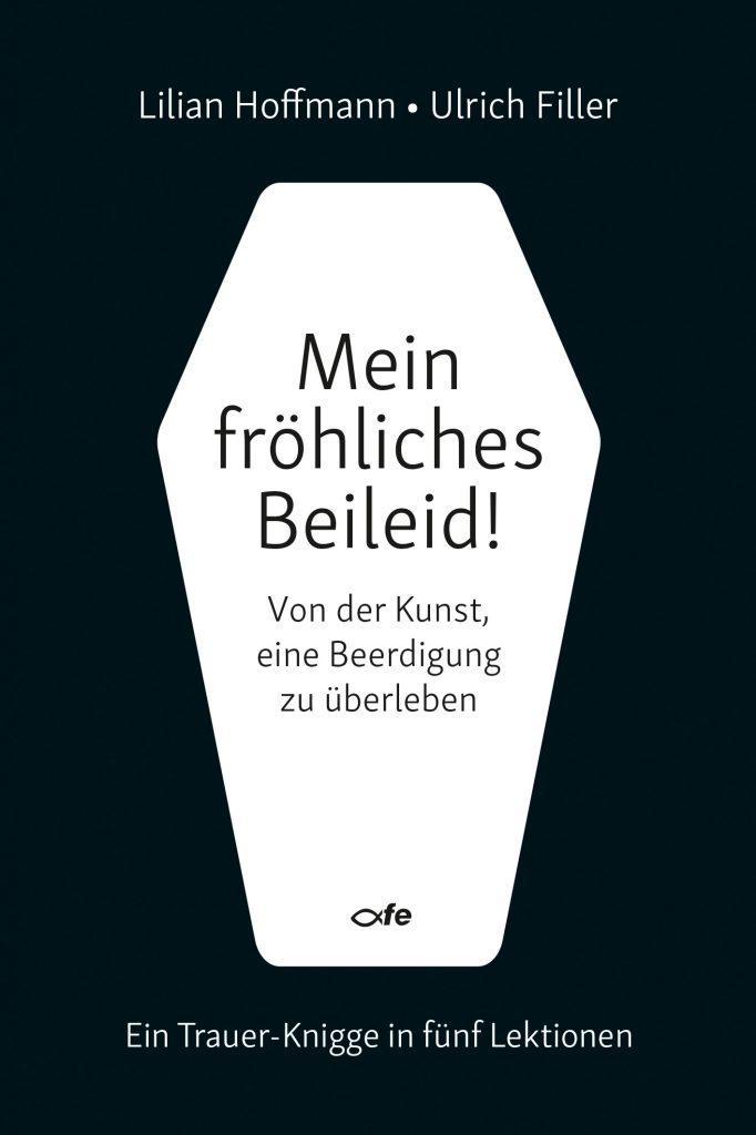 Ulrich Filler Fröhliches Beileid