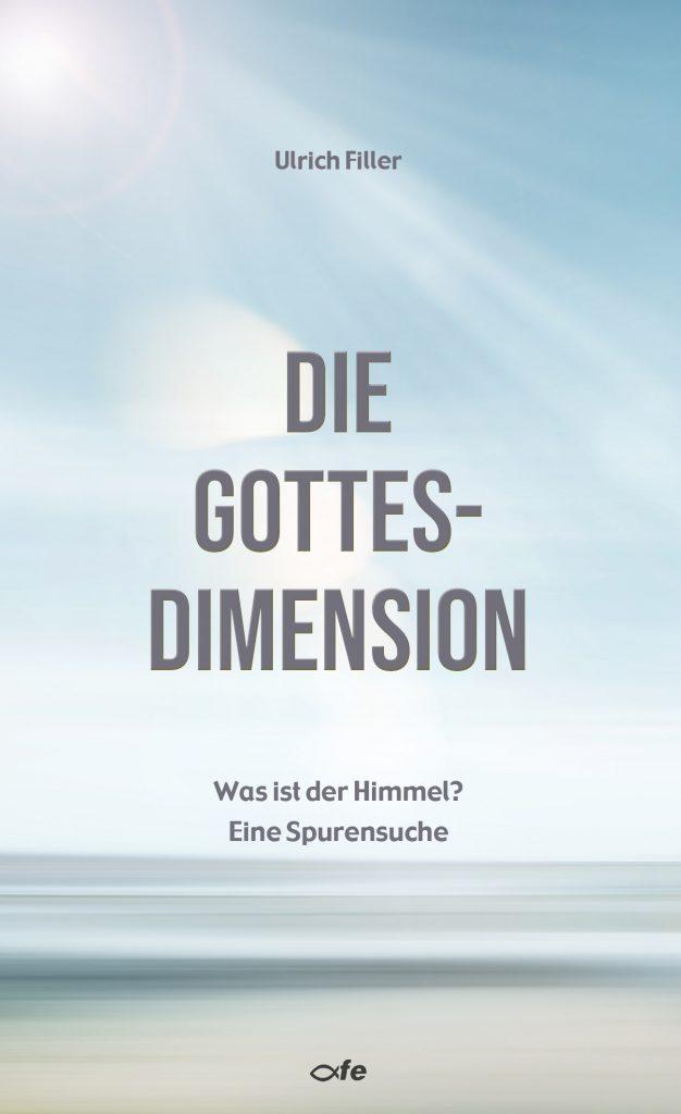 Ulrich Filler Die Gottesdimension