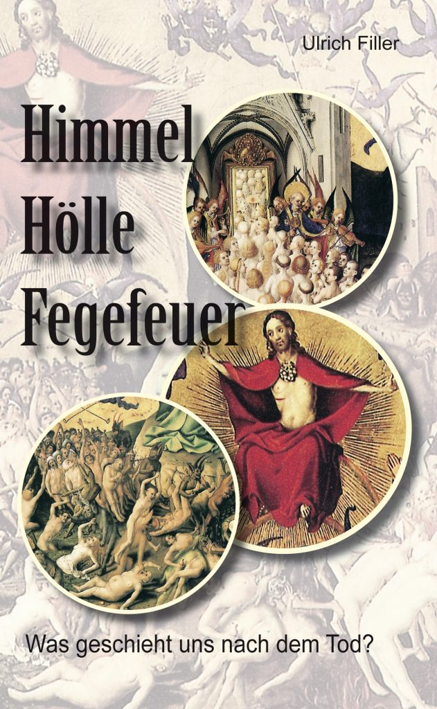 Ulrich Filler Himmel Hölle Fegefeuer